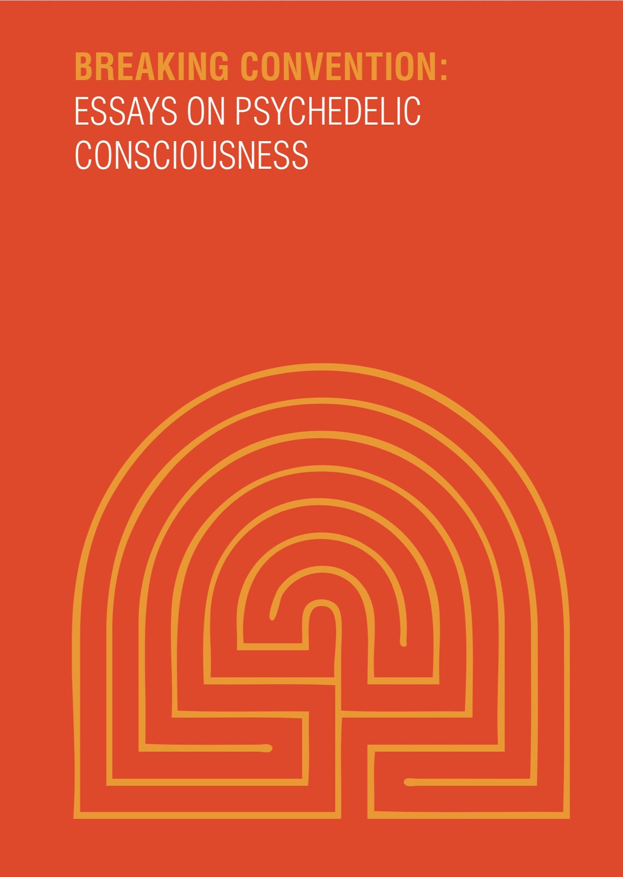 Breaking Convention: Essays on Psychedelic Consciousness Book Cover